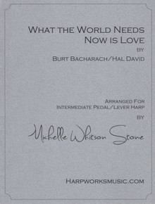What the World Needs Now - Intermediate lever or pedal by Bacharach/David/ Michelle Whitson Stone