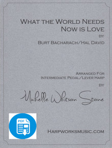 What the World Needs Now - Intermediate lever or pedal by Bacharach/David/ Michelle Whitson Stone - PDF Download