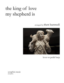 The King of Love My Shepherd Is arr. by Rhett Barnwell