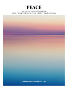 Peace, a Fantasy on Dona Nobis Pacem for solo harp by Anne Sullivan - PDF Download