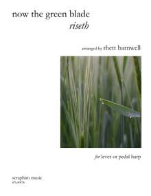 Now the Green Blade Riseth arr. by Rhett Barnwell