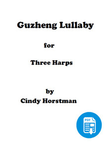Guzheng Lullaby for 3 Harps arr. by Cindy Horstman PDF Download