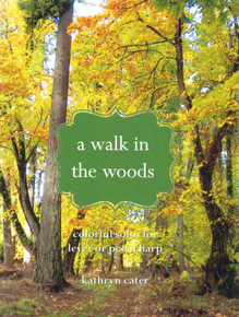 A Walk in the Woods by Kathryn Cater
