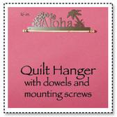Aloha Quilt Hanger 16 inch