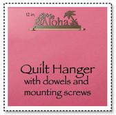 Aloha Quilt Hanger 12 inch