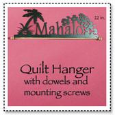 Mahalo Quilt Hanger 22 inch