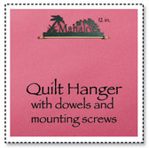 Mahalo Quilt Hanger 12 inch