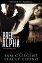 Bred by the Alpha by Sam Crescent and Stacey Espino