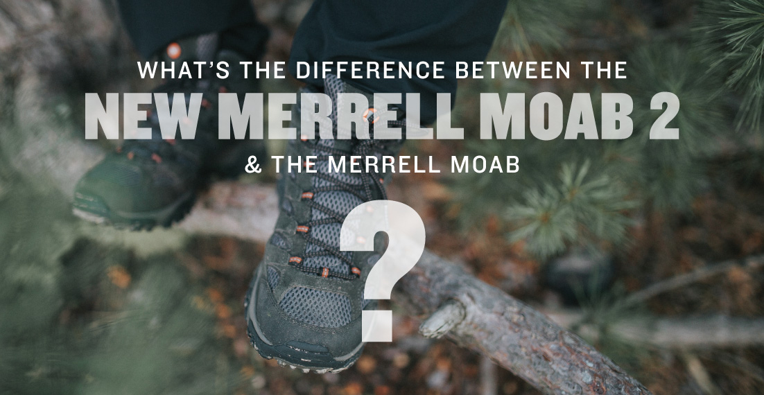 d460e1dcd7cbd What's the Difference Between the New Merrell Moab 2 and the Merrell ...
