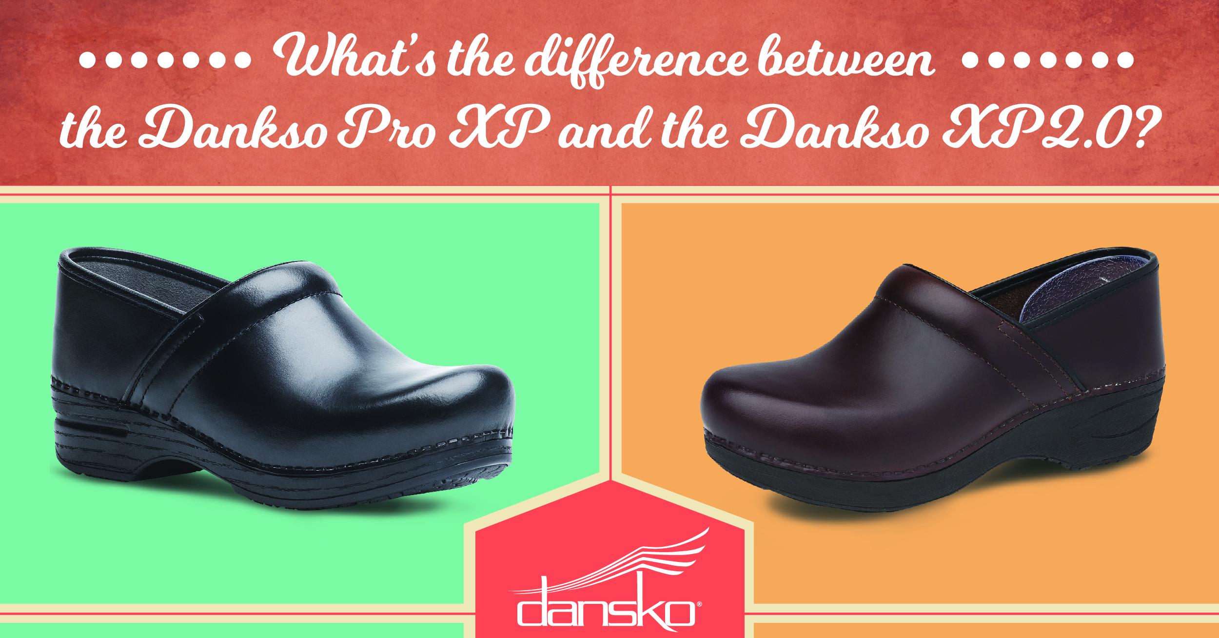 the Dansko Pro XP and the Dansko XP 2.0