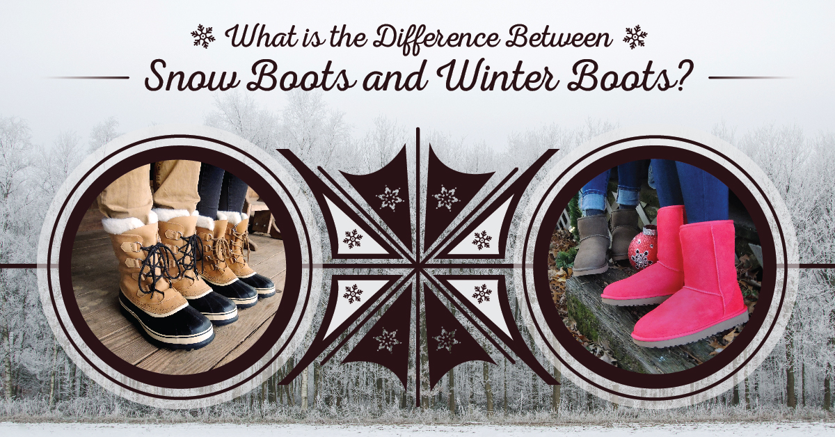 What is the Difference Between Snow Boots and Winter Boots?
