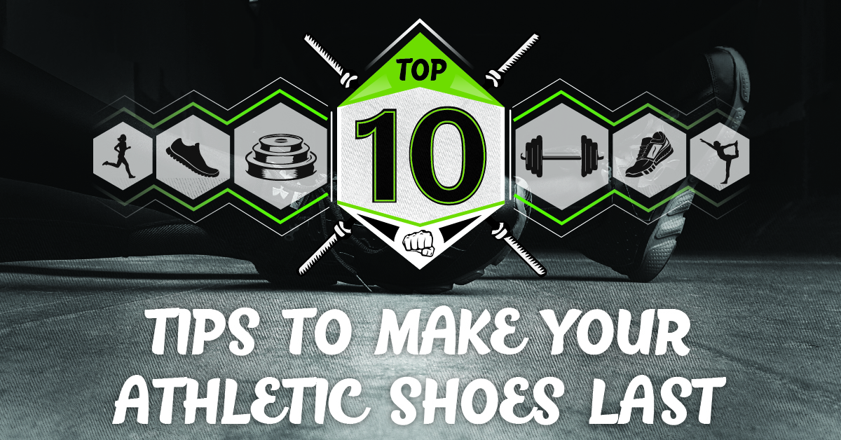 Top 10 Tips to Make Your Athletic Shoes Last