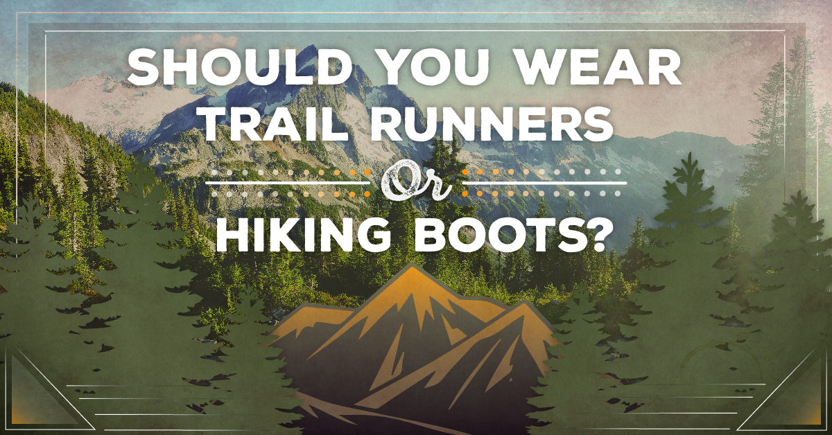 Should You Wear Trail Runners or Hiking Boots?