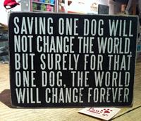 Saving One Dog Sign