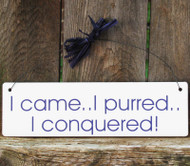 I Came, I Purred, I Conquered hand-painted Cat Signs