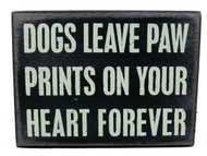 """Dogs Leave Paw Prints on Your Heart Forever"" Wooden Signs"