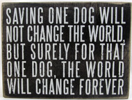 Saving One Dog Makes a Difference Signs