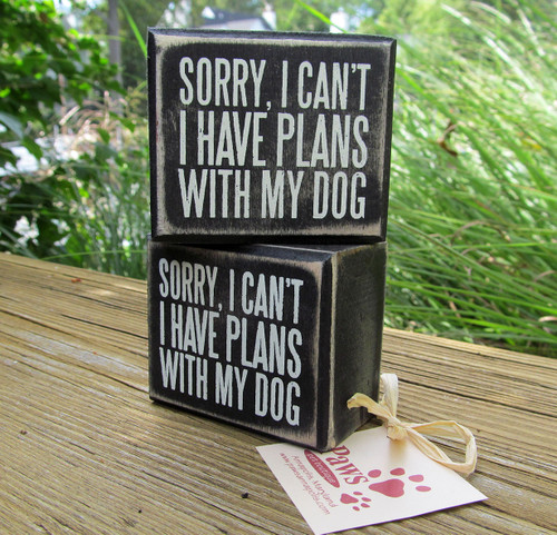 Sorry, I Can't. I Have Plans With My Dog signs. Image shows two signs.