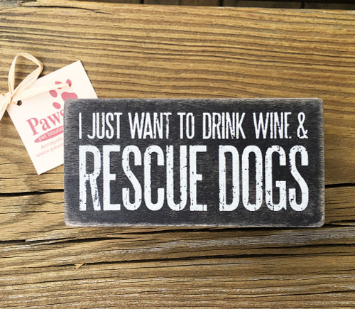 Drink Wine and Rescue Dogs Signs