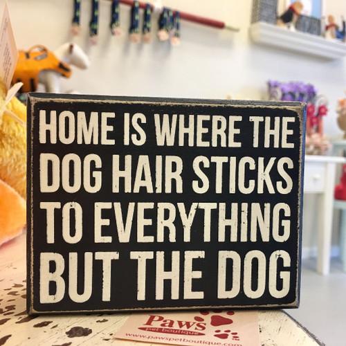 Dog Hair Sticks Sign