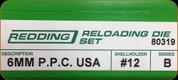 Redding - Full Length Sets - 6mm P.P.C. USA - 80319