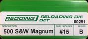 Redding - Full Length Sets - 500 S&W Magnum - 80291