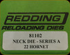 Redding - Neck Sizing Die - 22 Hornet - 81102