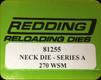 Redding - Neck Sizing Die - 270 WSM - 81255