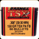 Barnes - 30-30 Win - 150 Gr - TSX (Triple-Shock X) - Flat Nose Flat Base - 50ct - 30334