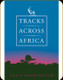 Safari Press - Tracks Across Africa - Craig Boddington