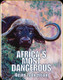 "Safari Press - Africa's Most Dangerous - Kevin ""Doctari"" Robertson"