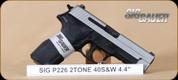 """SIG - 40S&W - P226 - Two Tone, Nitron finish, 4.4"""""""