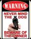 Warning Never Mind Dog Tin Sign