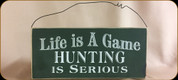 Hunting is Serious Wooden Sign