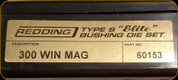 Redding - Type S-Elite Bushing Die Set - 300 Win Mag - 60153