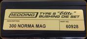 Redding - Type S-Elite Bushing Die Set - 300 Norma Mag - 60928