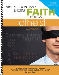 Reason U Teacher WORKBOOK - Why I Still Don't Have Enough Faith to Be an Atheist