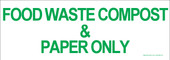 "3 x 8.5"" Food Waste Compost & Paper Only"