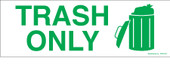 "2 X 6"" Trash Only Decal"