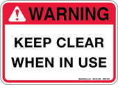 "5 X 7"" Warning Keep Clear When in Use Decal"