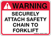 "5 X 7"" Warning Securely Attach Safety Chain to Forklift Decal"