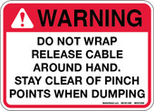 "5 X 7"" Warning Do not Wrap Release Cable Around Hand, Stay Clear of Pinch Points Decal"