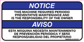 "2 x 4"" Notice This Machine Requires Periodic Preventative Maintenance, decal"