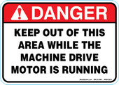 "5 x 7"" Danger Keep Out of This Area While Machine Drive is Running Decal"