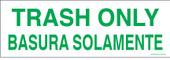 "4 x 12"" Trash Only Bilingual Sticker Decal Green"