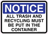 "5 x 7"" Notice All Trash and Recycling Must be put in the Container Decal"