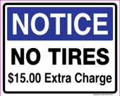 """8 x 10"""" Notice No Tires $15 extra charge Decal"""