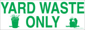 "3 x 8.5"" Yard Waste Only Sticker"