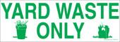 """3 x 8.5"""" Yard Waste Only Sticker"""