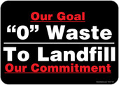 "5 x 7"" Zero Waste To Landfill. Our Goal. Our Commitment.  Sticker Decal"